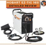 Hobart EZ TIG 165i Review 2021 - Why It Worth Your Money