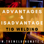 Advantages & Disadvantages of TIG Welding - Is It Worth Learning?