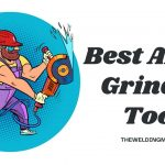 Best Angle Grinder Tools 2021 - Reviews & Buying Guide
