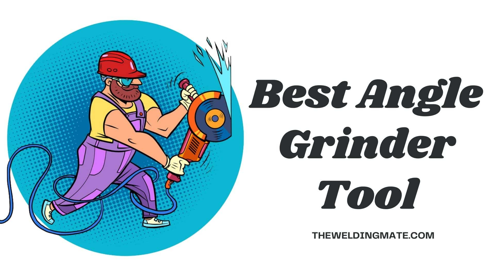 Best Angle Grinder Tool