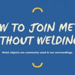 How To Join Metal Without Welding?
